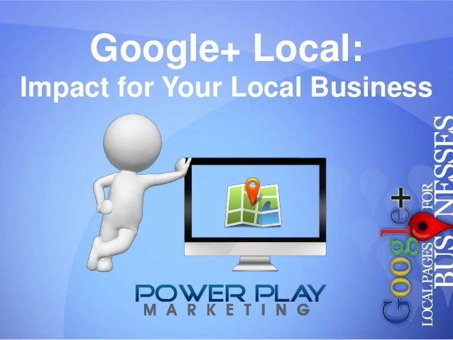 Google+ Local: Impact for Your Local Business