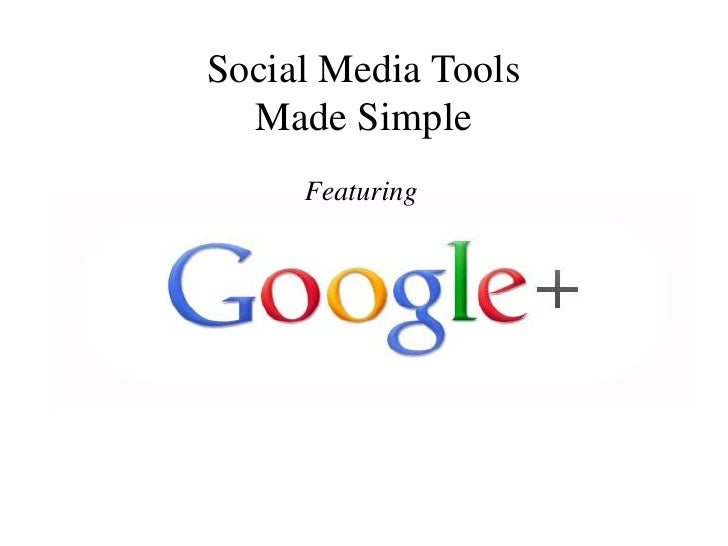 Social Media Tools Made Simple<br />Featuring<br />