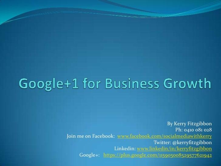 Google plus one webinar notes for slide share