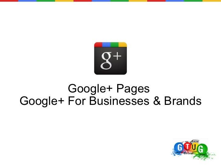 Google+ Pages Google+ For Businesses & Brands