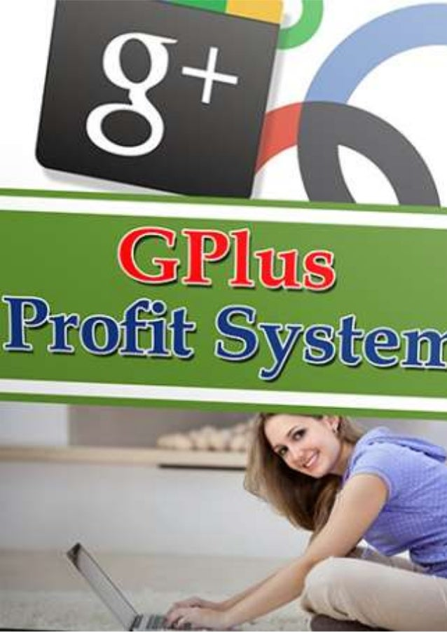 Google plus profit system