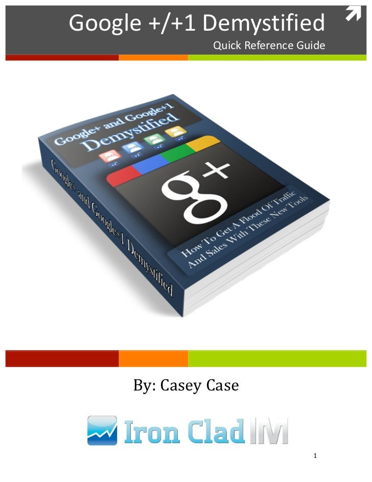 Google +/+1 Demystified          Google +/+1 Demystified                                 Quick Reference...