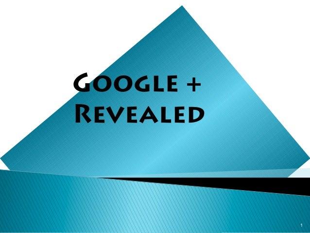 1Google +Revealed