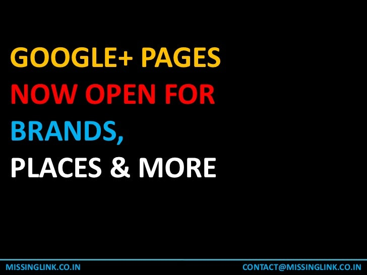 GOOGLE+ PAGESNOW OPEN FORBRANDS,PLACES & MOREMISSINGLINK.CO.IN   CONTACT@MISSINGLINK.CO.IN