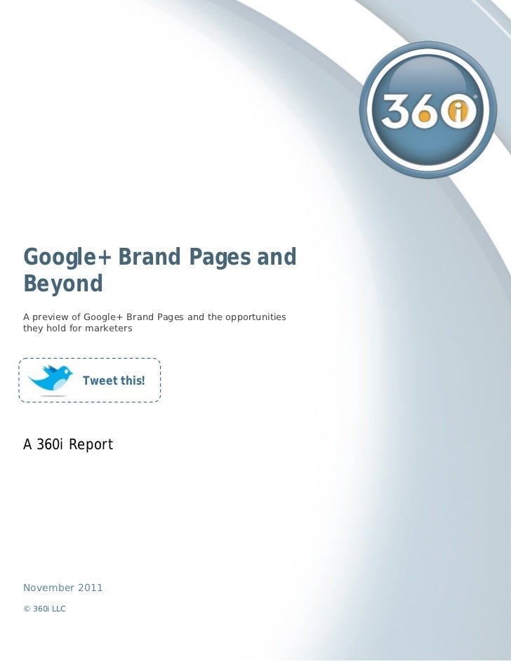 Google+ Brand Pages andBeyondA preview of Google+ Brand Pages and the opportunitiesthey hold for marketers             Twe...