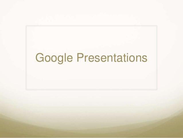 Google presentation
