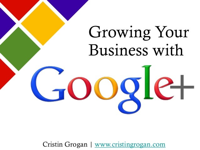 Cristin Grogan | www.cristingrogan.com Growing Your Business with