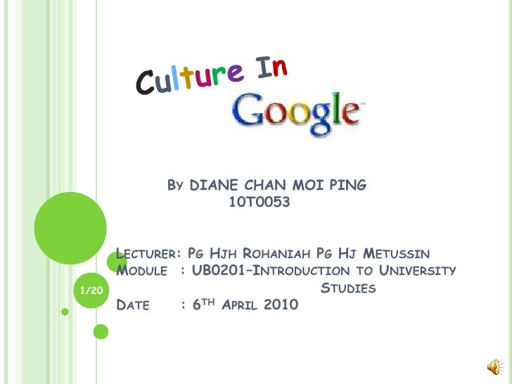 Culture In<br />	By DIANE CHAN MOI PING	          10T0053Lecturer: Pg HjhRohaniah Pg HjMetussinModule  : UB0201–Introducti...