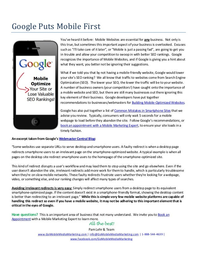 Google Puts Mobile First You've heard it before: Mobile Websites are essential for any business. Not only is this true, bu...