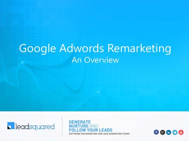 Google Adwords Remarketing An Overview