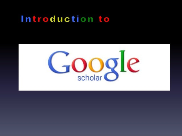 What is Google Scholar?• It is a free web search engine that indexes scholarly publicationsfrom many disciplines.This mean...