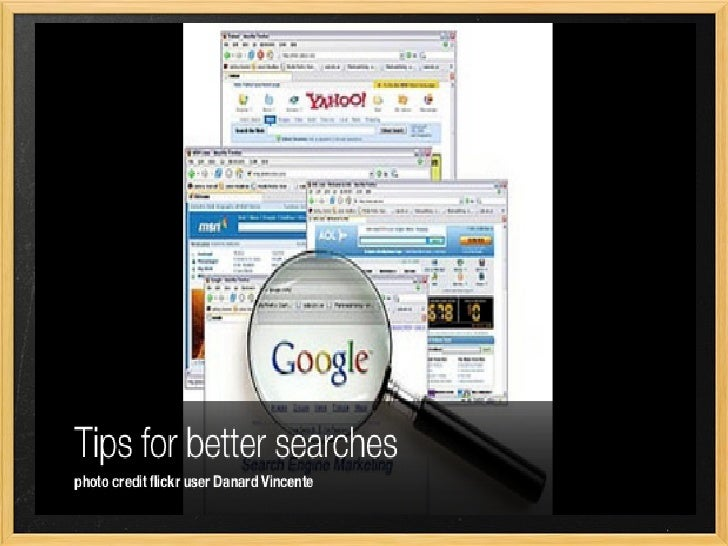 Ask the following:  What am I looking for? Think of common keywords  for specific information   you are searching for.