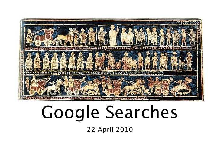 Google Searches     22 April 2010