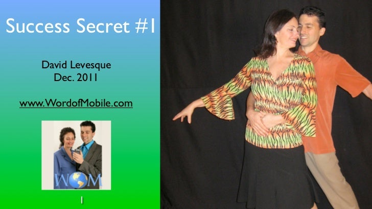Success Secret #1    David Levesque      Dec. 2011 www.WordofMobile.com           1