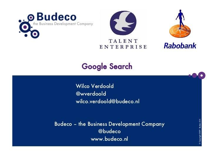 Google Search        Wilco Verdoold        @wverdoold        wilco.verdoold@budeco.nl