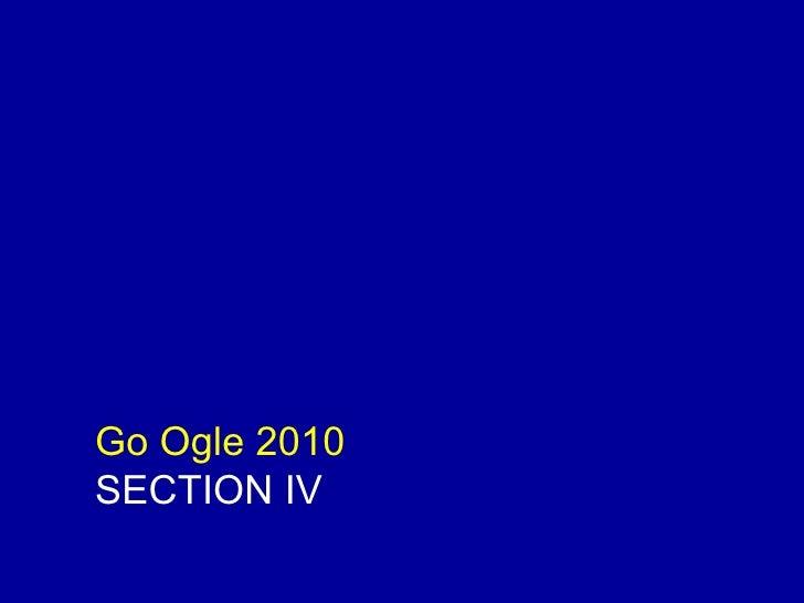 Go Ogle 2010 SECTION IV