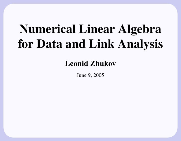 Numerical Linear Algebra for Data and Link Analysis.