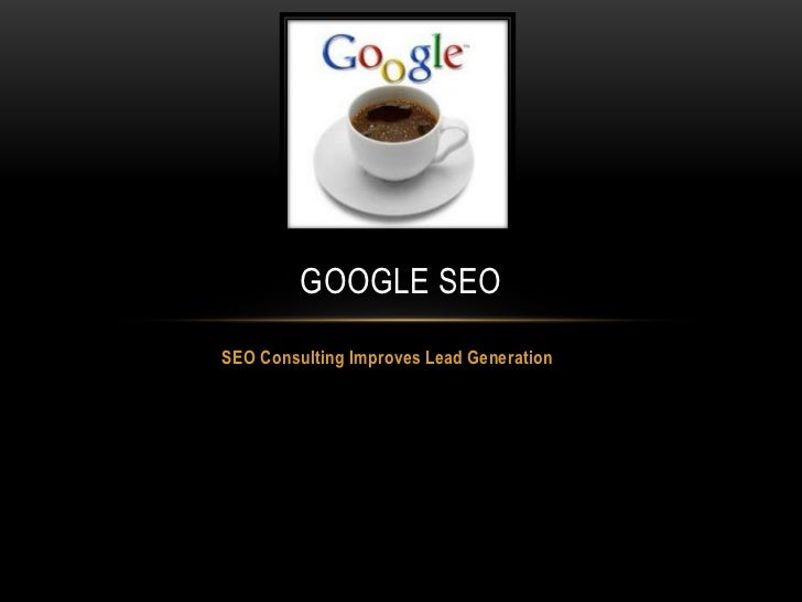 GOOGLE SEOSEO Consulting Improves Lead Generation