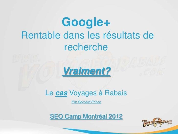 Google+Rentable dans les résultats de         recherche         Vraiment?     Le cas Voyages à Rabais            Par Berna...