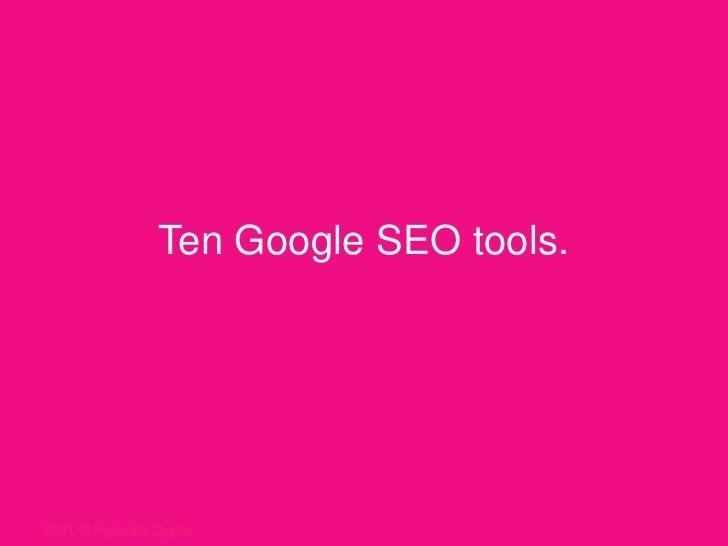 Ten Google SEO tools.