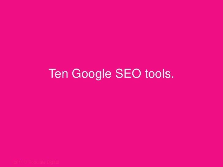 Ten Google SEO tools.