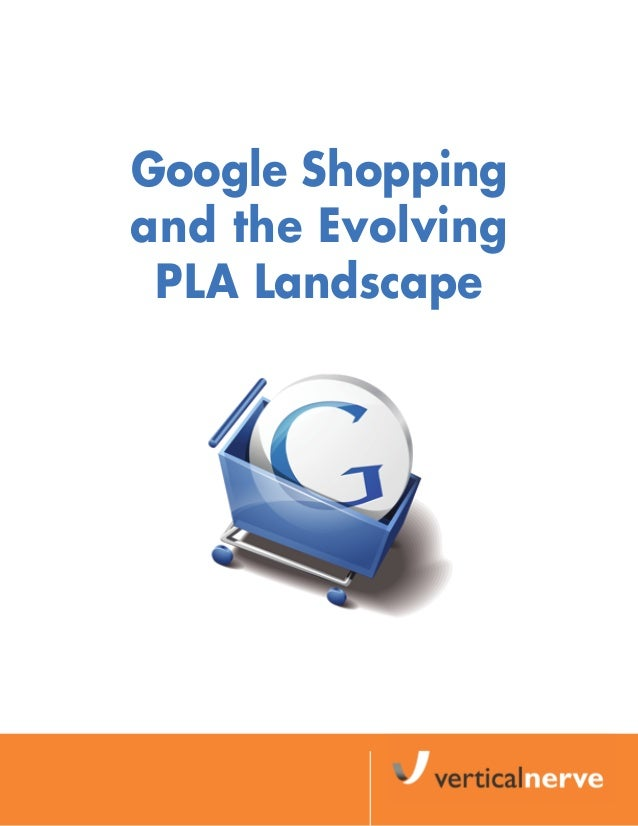 Google shopping and the evolving pla landscape   white paper