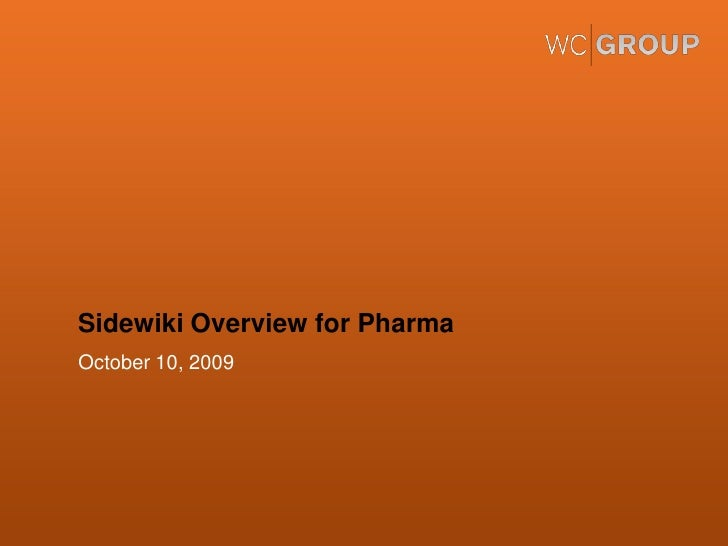 Sidewiki Overview for Pharma<br />October 10, 2009<br />