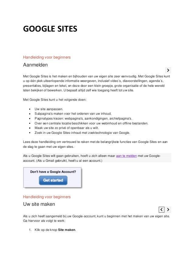 GOOGLE SITESHandleiding voor beginnersAanmeldenMet Google Sites is het maken en bijhouden van uw eigen site zeer eenvoudig...