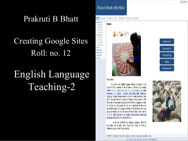English Language Teaching-2 Prakruti B Bhatt Creating Google Sites Roll: no. 12