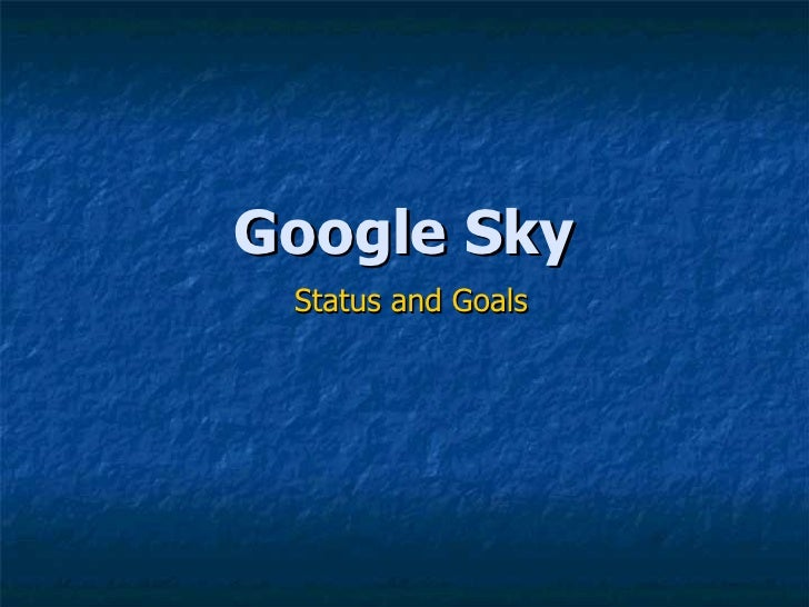 GoogleSky Status at Google