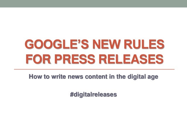 GOOGLE'S NEW RULES FOR PRESS RELEASES How to write news content in the digital age #digitalreleases