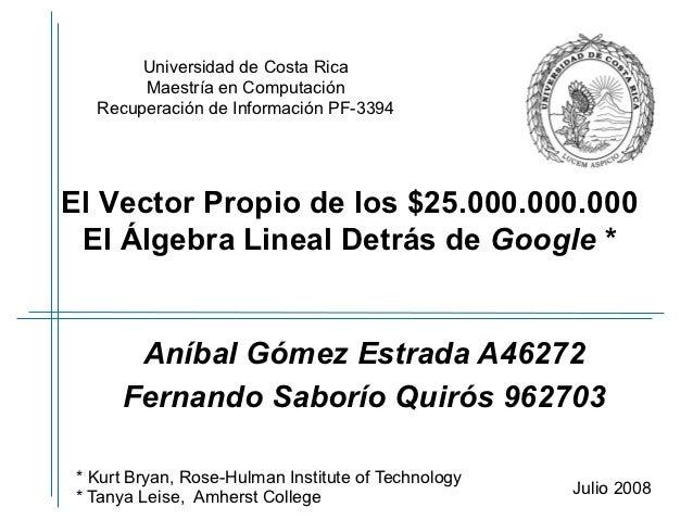 Universidad de Costa Rica        Maestría en Computación   Recuperación de Información PF-3394El Vector Propio de los $25....