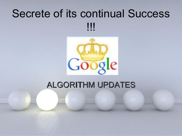 Secrete of its continual Success !!!  ALGORITHM UPDATES  Powerpoint Templates  Page 1