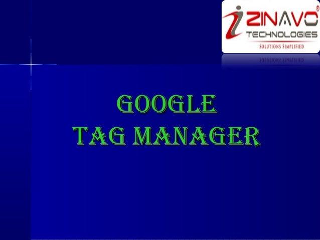 GOOGLEGOOGLE TAG MANAGERTAG MANAGER