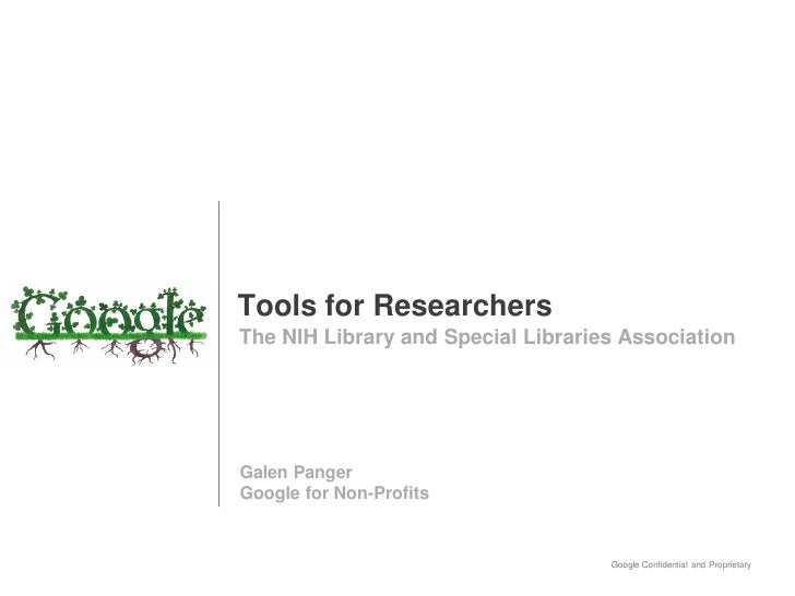Tools for Researchers The NIH Library and Special Libraries Association     Galen Panger Google for Non-Profits           ...