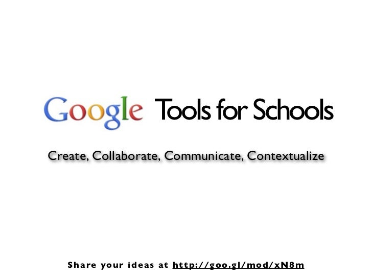 T for Schools                       ools Create, Collaborate, Communicate, Contextualize        S h a re y our i de as at ...