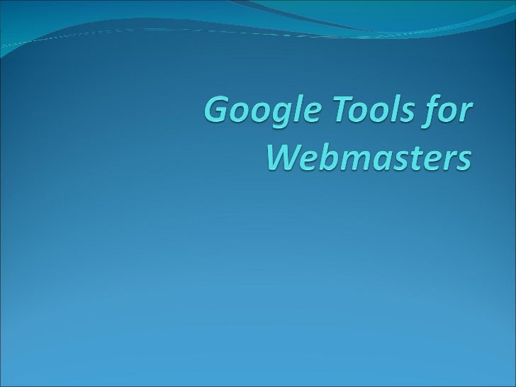 Google Webmaster Tools Your Google webmaster account Google webmaster central and help center   Dashboard to Google web...
