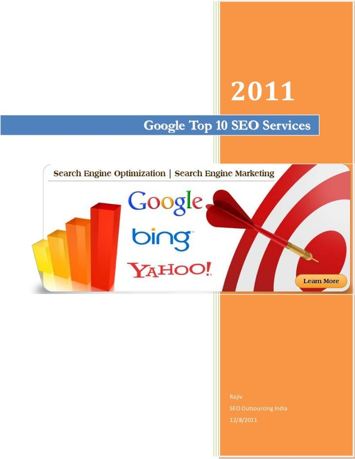 2011Google Top 10 SEO Ser vices             Rajiv             SEO Outsourcing India             12/8/2011