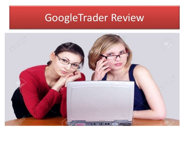 Google trader system review