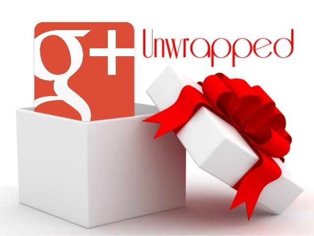 Google+ Unwrapped