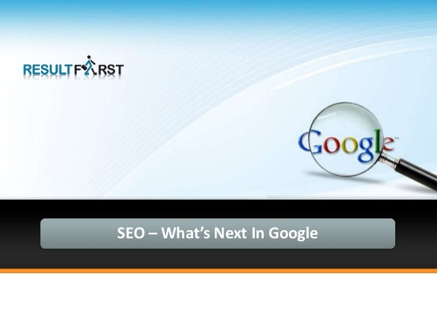 SEO – What's Next In Google