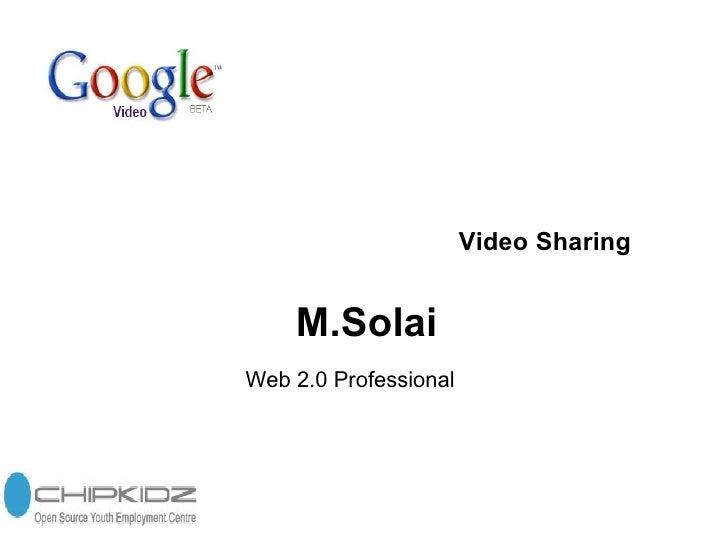 M.Solai Web 2.0 Professional Video Sharing