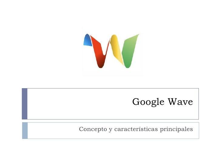 Google Wave Concepto y características principales