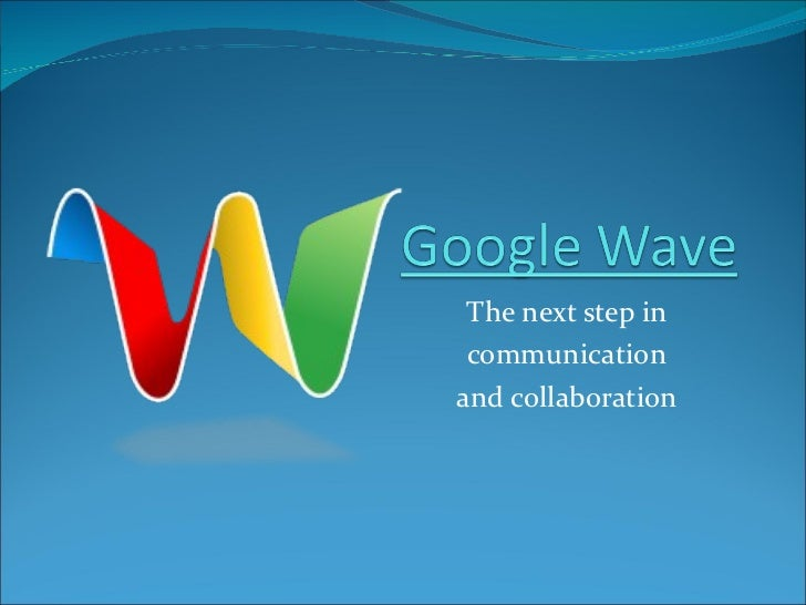 The next step in communication and collaboration