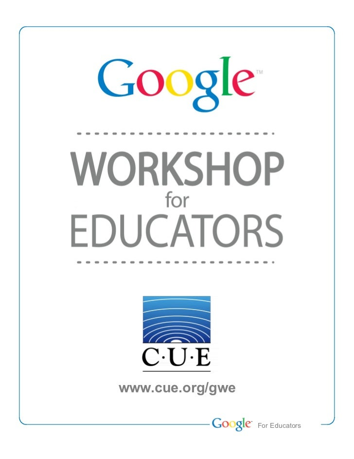 www.cue.org/gwe                  Teacher Academy                   For Educators