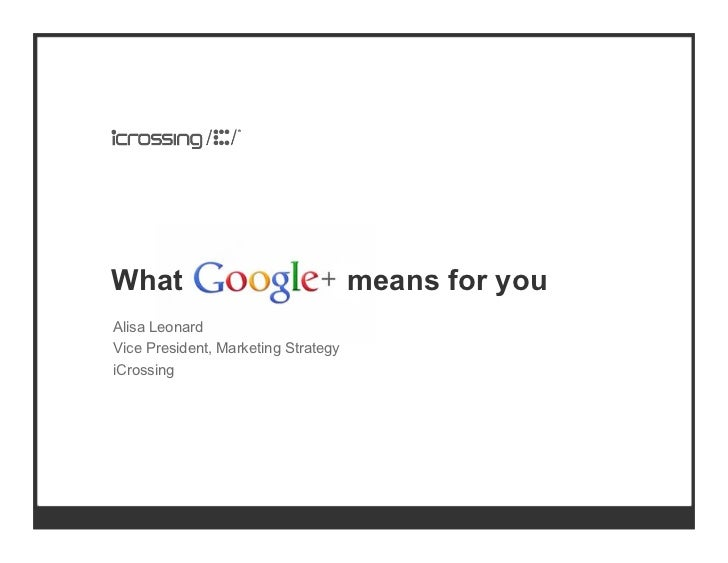 What                                 means for youAlisa LeonardVice President, Marketing StrategyiCrossing