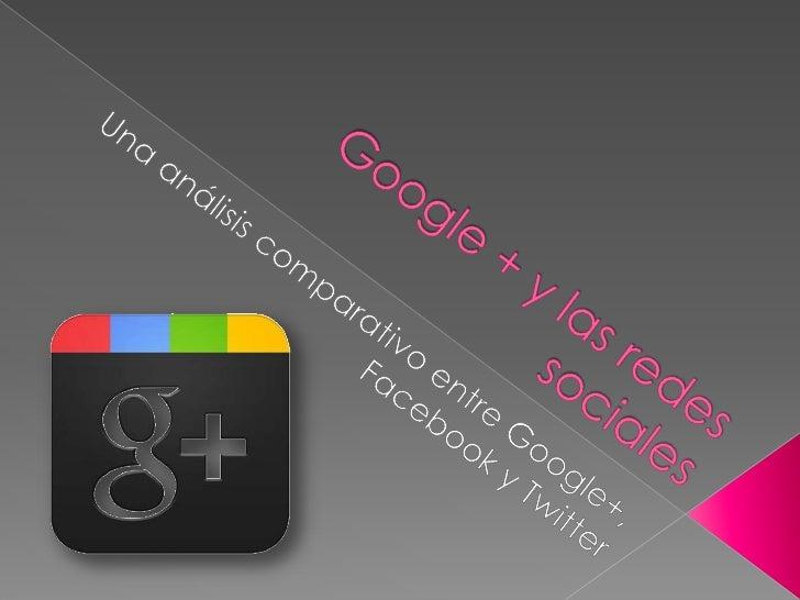 Google + y las redes sociales