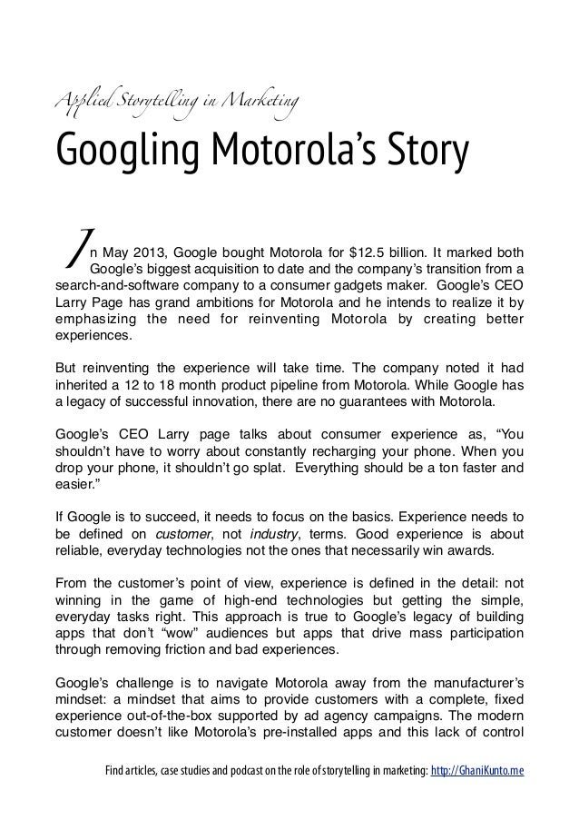 A!lied Storytelling in MarketingGoogling Motorola's Story I    n May 2013, Google bought Motorola for $12.5 billion. It ma...