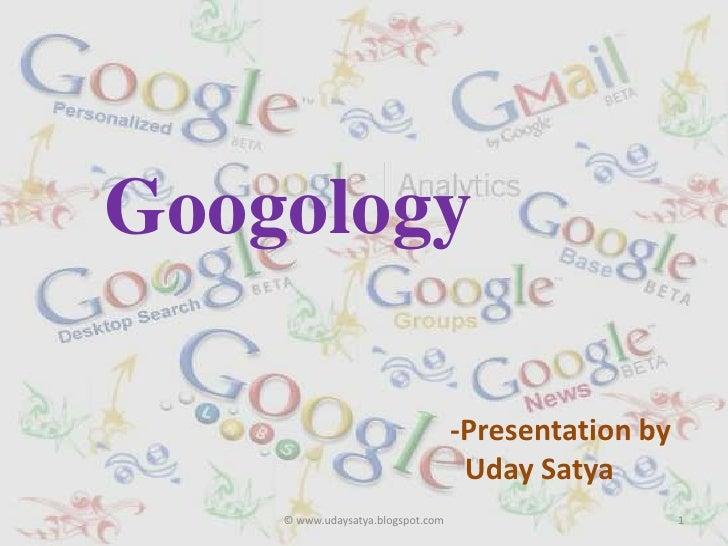 Googology<br />-Presentation by<br />UdaySatya<br />1<br />© www.udaysatya.blogspot.com<br />