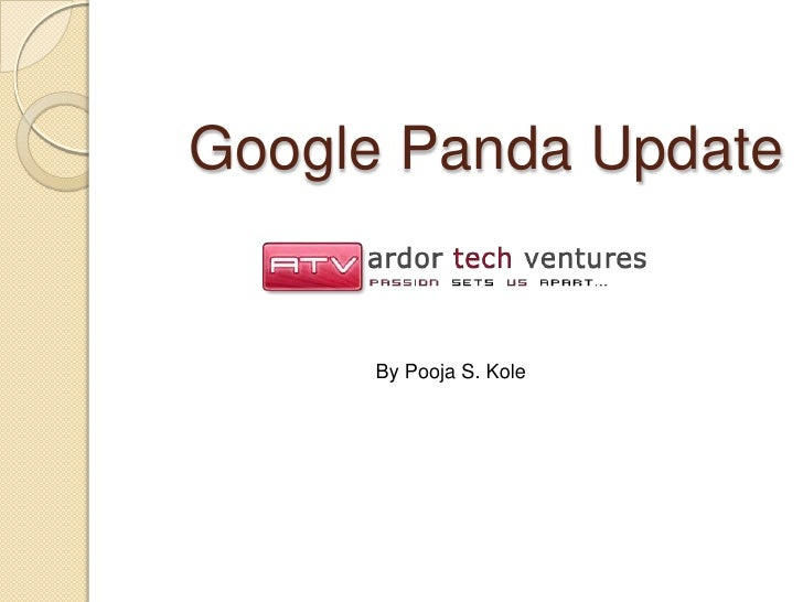 Google Panda Update     By Pooja S. Kole